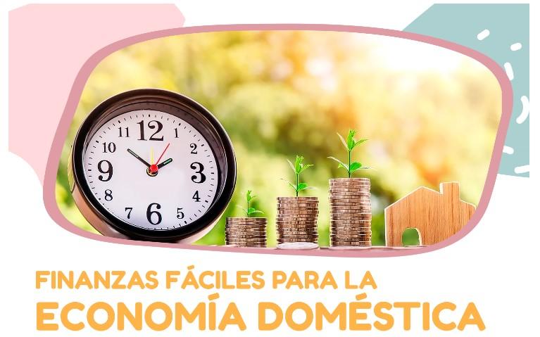 FINANZAS FÁCILES PARA LA ECONOMÍA DOMÉSTICA