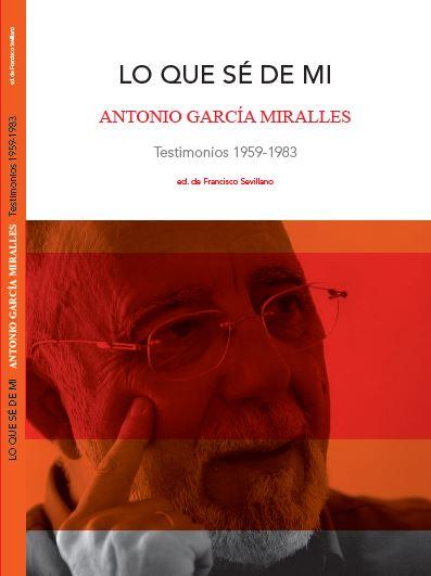 LO QUE SÉ DE MÍ, de Antonio García Miralles